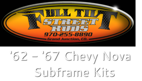 62-67 Chevy II Nova Subframe Suspension for IFS - Full Tilt Street Rods